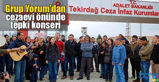 Grup Yorum'dan cezaevi önünde tepki konseri