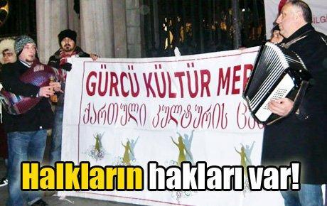 Gürcüler: Halkların hakları var!