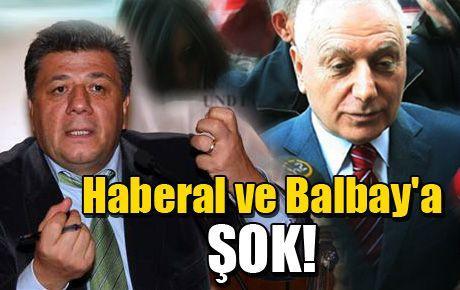 Haberal ve Balbay'a ŞOK!