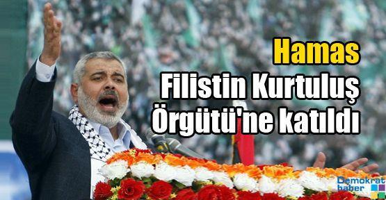 Hamas Filistin Kurtuluş Örgütü'ne katıldı