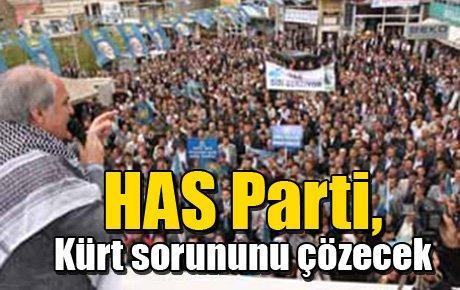 HAS Parti, Kürt sorununu çözecek