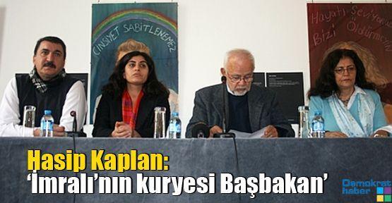 Hasip Kaplan: 'İmralı'nın kuryesi Başbakan'