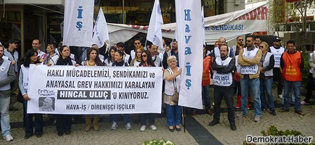 Hava-İş, Hıncal Uluç'u 'Hıncal'ın yeri'nde protesto etti