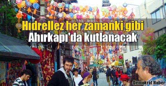 Hıdrellez her zamanki gibi Ahırkapı'da kutlanacak