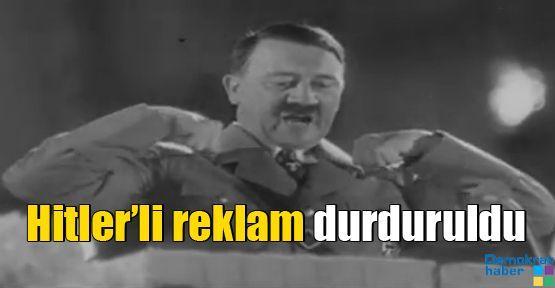 Hitler'li reklam durduruldu