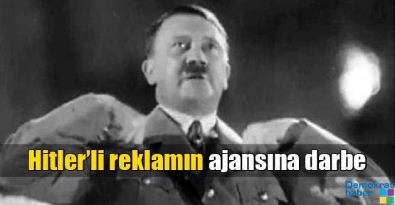 Hitler'li reklamın ajansına darbe