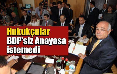 Hukukçular BDP'siz Anayasa istemedi