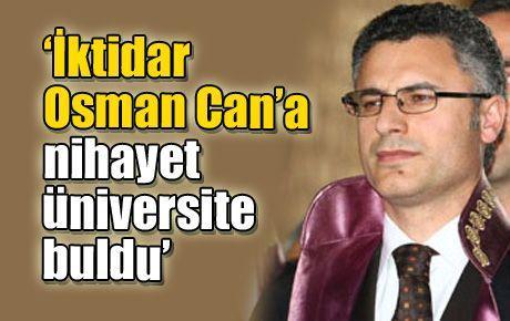 'İktidar Osman Can'a nihayet üniversite buldu'