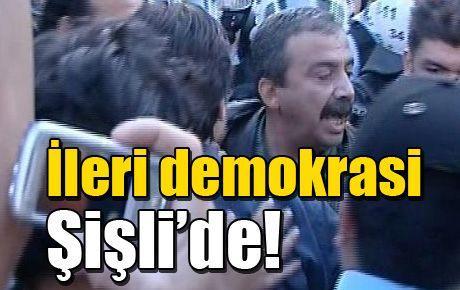 İleri demokrasi Şişli'deydi!