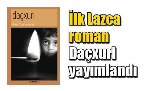 İlk Lazca roman Daçxuri yayımlandı