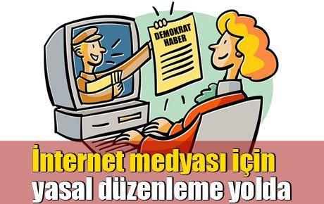 İnternet medyası için yasal düzenleme yolda
