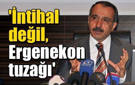 'İntihal değil, Ergenekon tuzağı'