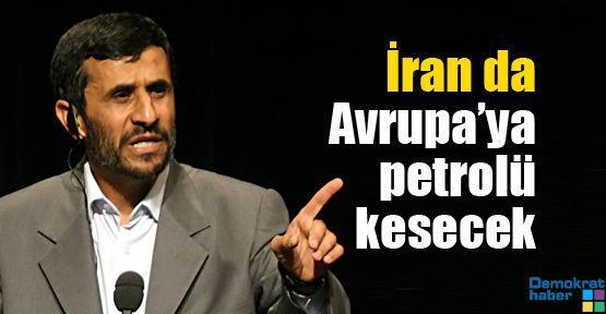 İran da Avrupa'ya petrolü kesecek