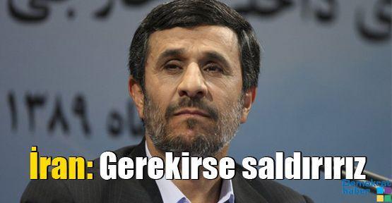 İran: Gerekirse saldırırız