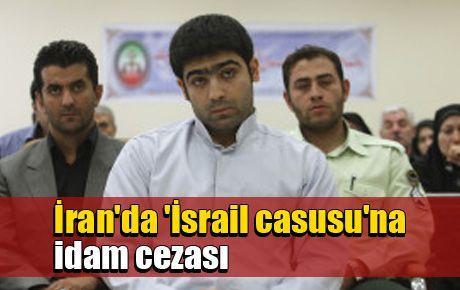 İran'da 'İsrail casusu'na idam cezası