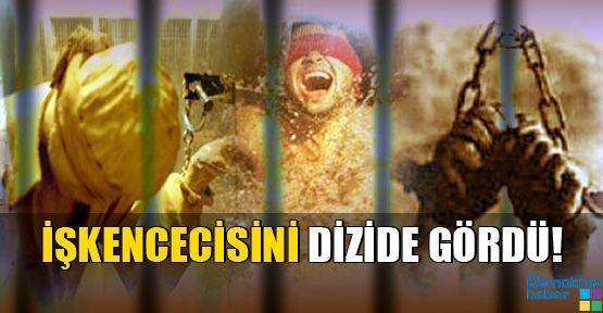 İŞKENCECİSİNİ DİZİDE GÖRDÜ!