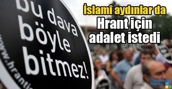 İslami aydınlar da Hrant için adalet istedi