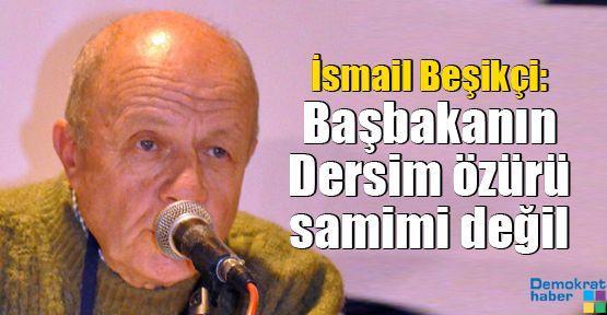 İsmail Beşikçi: Başbakanın Dersim özürü samimi değil