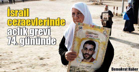 İsrail cezaevlerinde açlık grevi 74. gününde