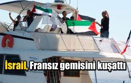 İsrail, Fransız gemisini kuşattı