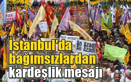 İstanbul'da bağımsızlardan kardeşlik mesajı