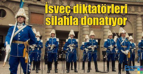 İsveç diktatörleri silahla donatıyor