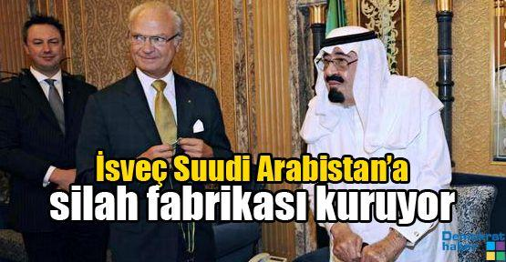 İsveç Suudi Arabistan'a silah fabrikası kuruyor
