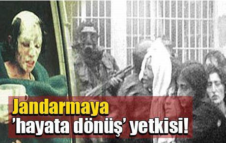 Jandarmaya 'hayata dönüş' yetkisi!