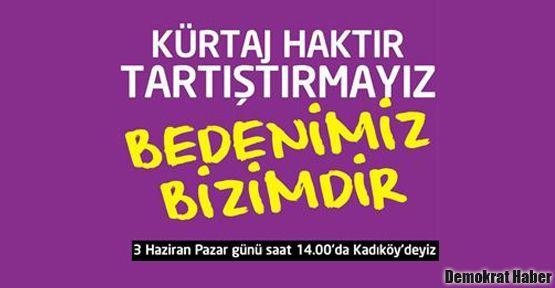 Kadınlar bu Pazar Kadıköy'de isyanda!