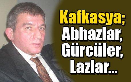 Kafkasya; Abhazlar, Gürcüler, Lazlar...