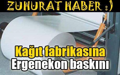 Kağıt fabrikasına Ergenekon baskını