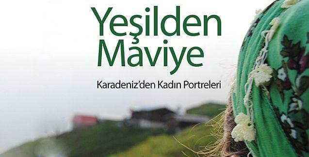Karadenizli kadınlar 'Yeşilden Maviye' kitabında buluştu