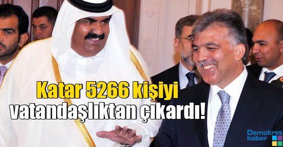 Katar 5266 kişiyi vatandaşlıktan çıkardı!