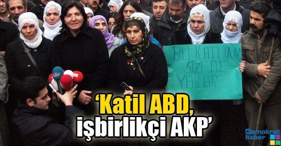 'Katil ABD, işbirlikçi AKP'