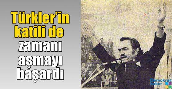 Kemal Türkler'in katili de zamanı aşmayı başardı