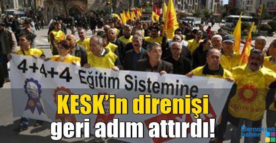 KESK'in direnişi geri adım attırdı!