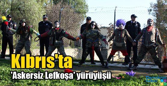Kıbrıs'ta 'Askersiz Lefkoşa' yürüyüşü
