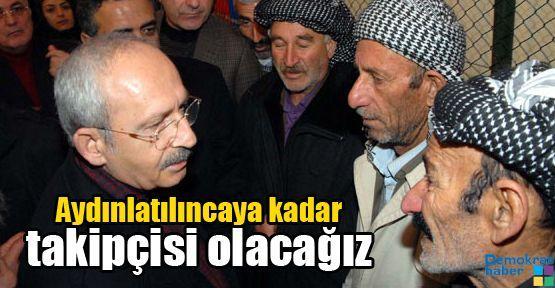 Kılıçdaroğlu: Aydınlatılıncaya kadar takipçisi olacağız