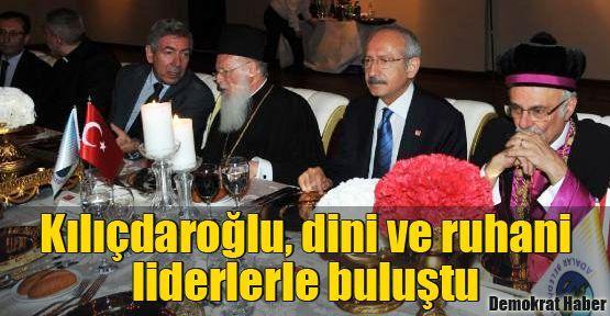Kılıçdaroğlu, dini ve ruhani liderlerle buluştu