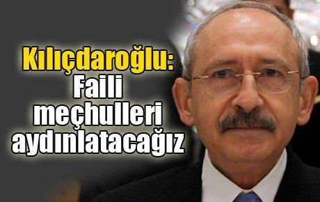 Kılıçdaroğlu: Faili meçhulleri aydınlatacağız