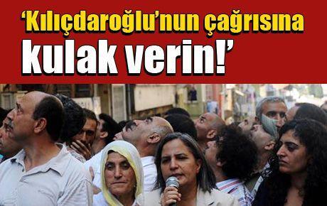 'Kılıçdaroğlu'nun çağrısına kulak verin!'