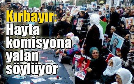 Kırbayır: Hayta komisyona yalan söylüyor