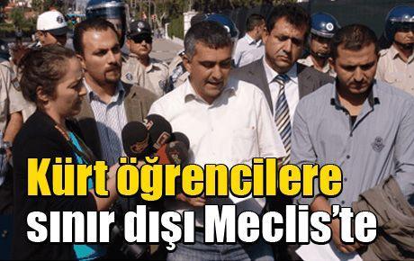 Kürt öğrencilere sınır dışı Meclis'te