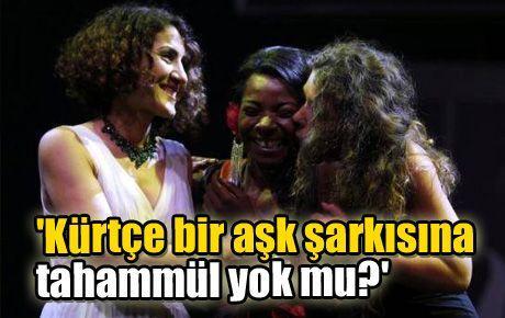 'Kürtçe bir aşk şarkısına tahammül yok mu?'