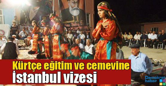 Kürtçe eğitim ve cemevine İstanbul vizesi