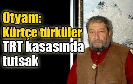 Kürtçe türküler TRT kasasında tutsak