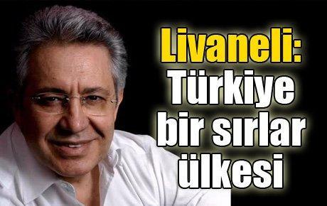Livaneli: Türkiye bir sırlar ülkesi