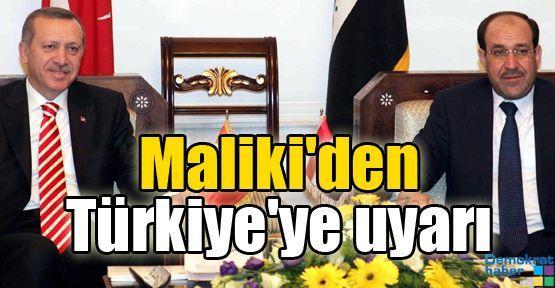 Maliki'den Türkiye'ye uyarı