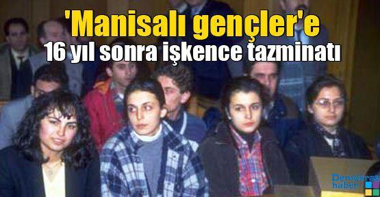 'Manisalı gençler'e 16 yıl sonra işkence tazminatı