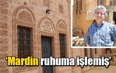 'Mardin ruhuma işlemiş'